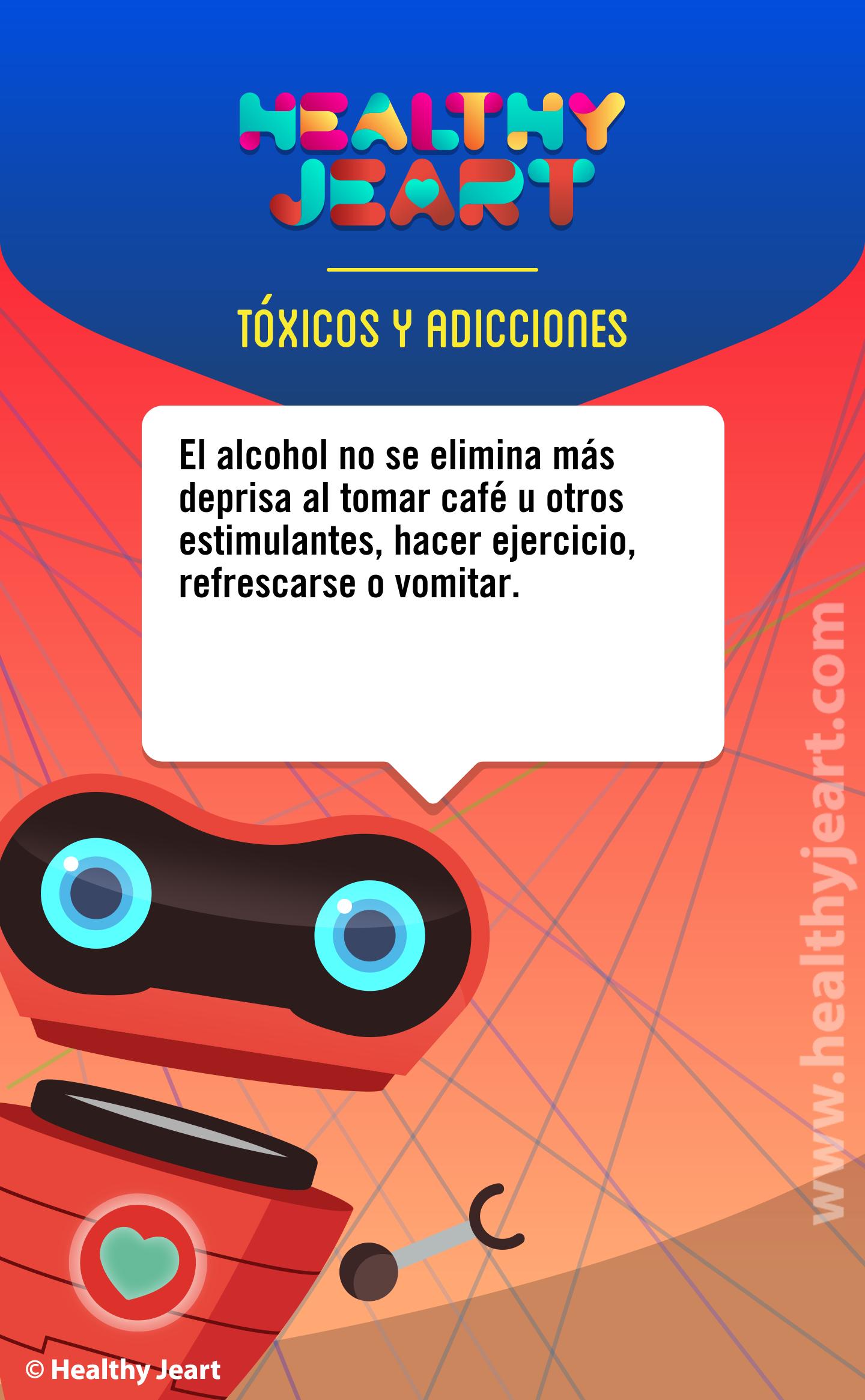 El alcohol no se elimina más deprisa al tomar café u otros estimulantes, hacer ejercicio, refrescarse o vomitar.