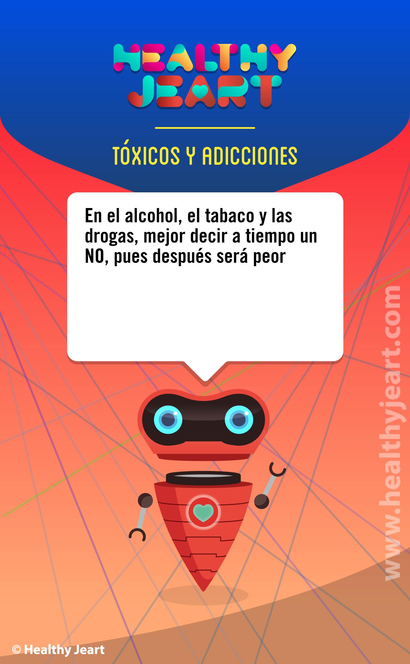 En el alcohol, el tabaco y las drogas, mejor decir a tiempo un NO, pues después será peor