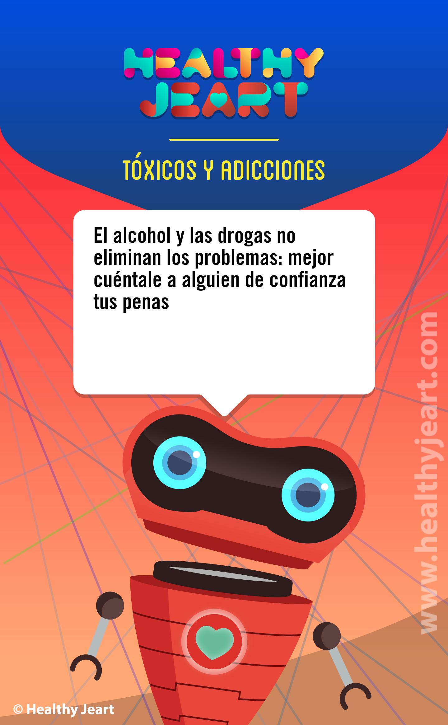 El alcohol y las drogas no eliminan los problemas: mejor cuéntale a alguien de confianza tus penas