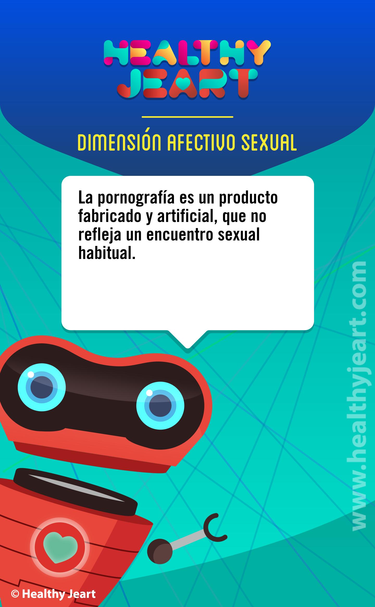 La pornografía es un producto fabricado y artificial, que no refleja un encuentro sexual habitual.