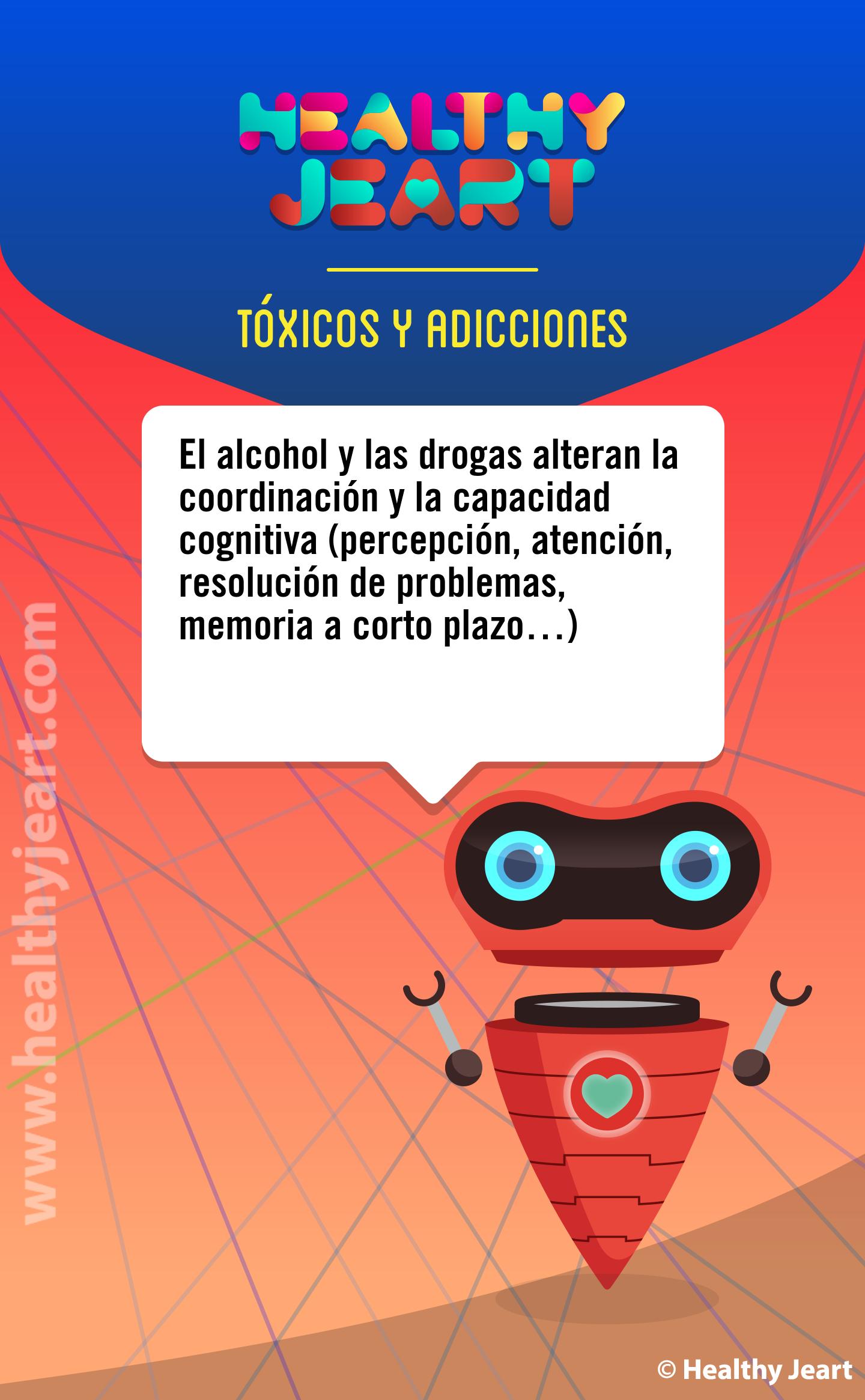 El alcohol y las drogas alteran la coordinación y la capacidad cognitiva (percepción, atención, resolución de problemas, memoria a corto plazo...9