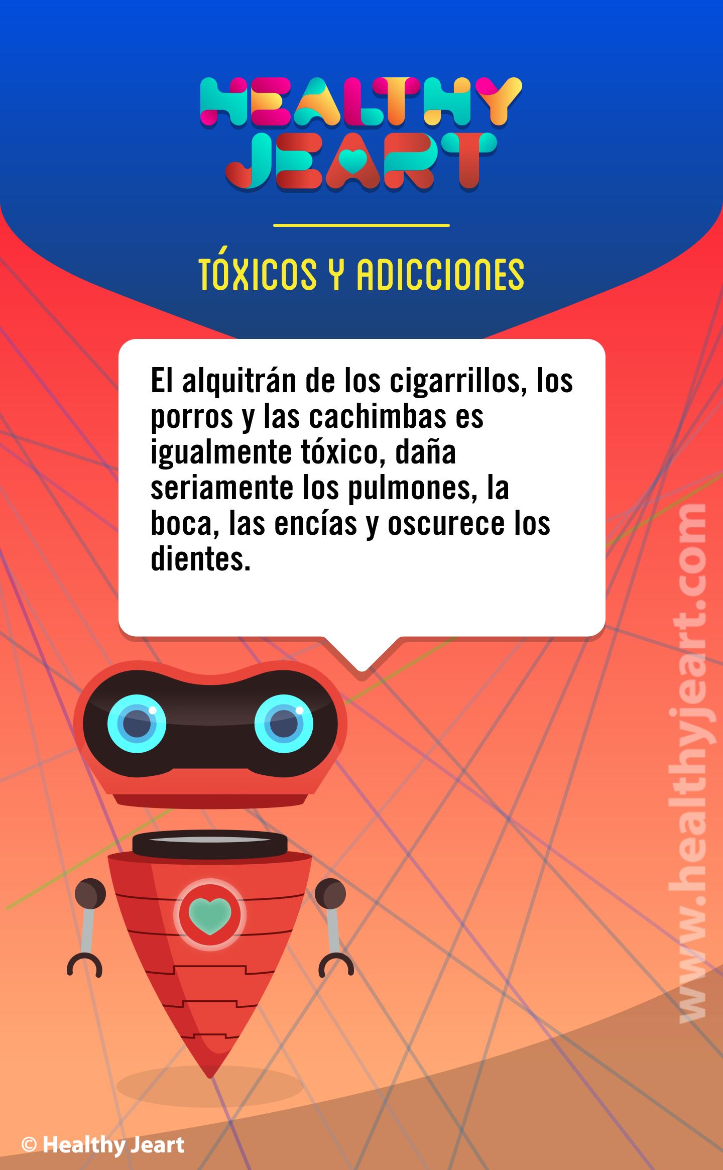 El alquitran de los cigarrillos, los porros y las cachimbas es igualmente tóxico, daña seriamente los pulmones, la boca, las encías y oscurece los dientes.